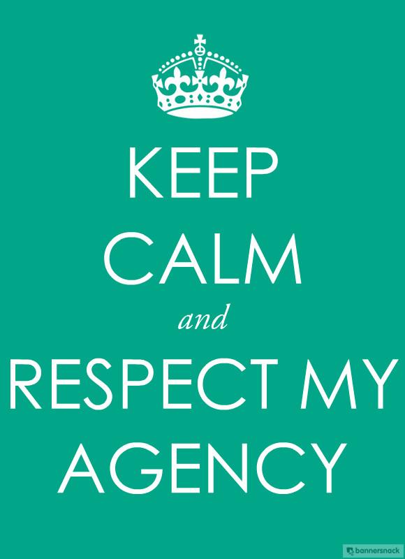 Restez calme et respectez mon agentivité !